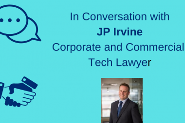In Conversation with JP Irvine, Corporate and Commercial Tech Lawyer