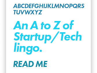 An A to Z of Startup/Tech lingo.